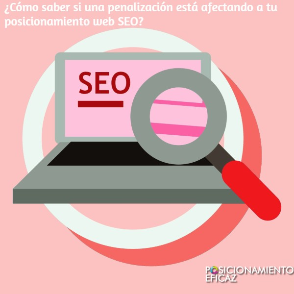 Como saber si una penalizacion esta afectando a tu posicionamiento web SEO