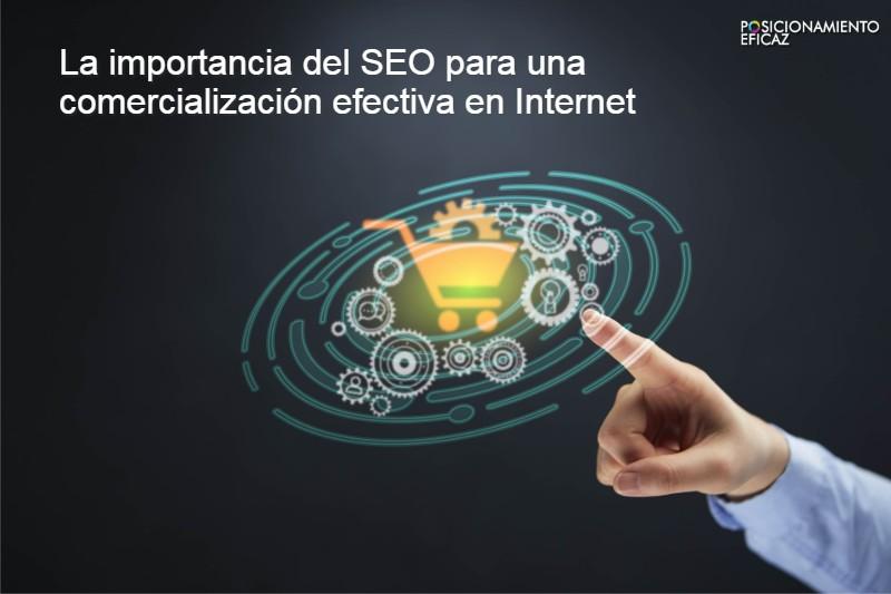 La importancia del SEO para una comercialización efectiva en Internet