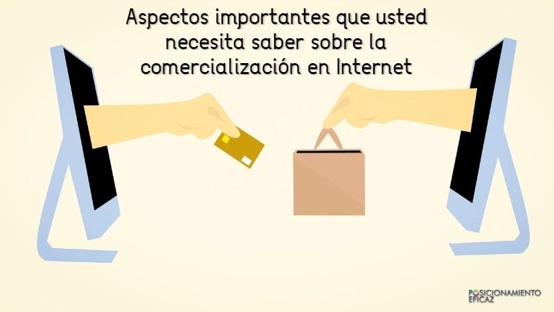 Aspectos importantes que usted necesita saber sobre la comercializacion en Internet