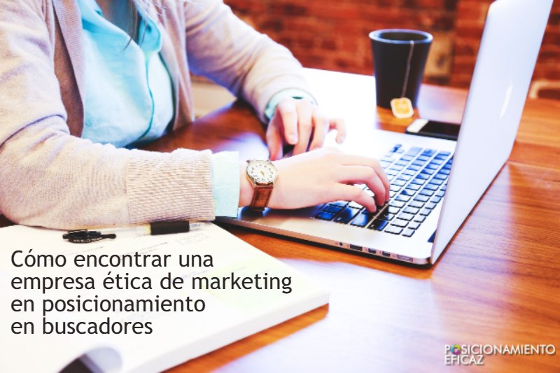 Cómo encontrar una empresa ética de marketing en posicionamiento en buscadores