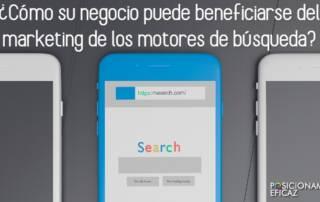 Cómo su negocio puede beneficiarse del marketing de los motores de búsqueda