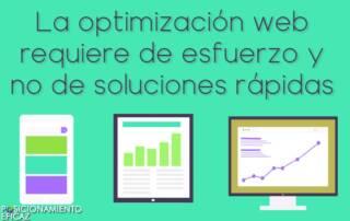La optimización web requiere de esfuerzo y no de soluciones rápidas