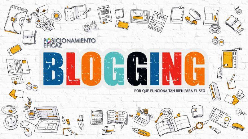 Blogging - Por qué funciona tan bien para el SEO