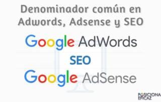 Denominador común en Adwords Adsense y SEO