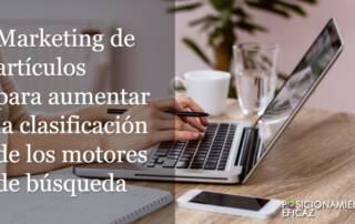 Marketing de artículos para aumentar la clasificación de los motores de búsqueda